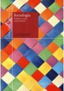 SOCIOLOGIA  PROBLEMI, TEORIE, INTRECCI STORICI