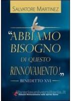 """""""ABBIAMO BISOGNO DI QUESTO RINNOVAMENTO!"""" - BENEDETTO XVI"""