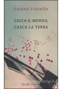 CASCA IL MONDO CASCA LA TERRA