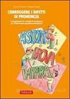CORREGGERE I DIFETTI DI PRONUNCIA. IL PROGRAMMA A.P.I. (ASCOLTA-PROVA-IMPARA) PE