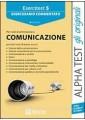 ESERCITEST 5. ESERCIZIARIO COMMENTATO PER I TEST DI AMMISSIONE ALL` AREA COMUNIC