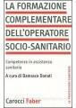 LA FORMAZIONE COMPLEMENTARE OPERATORE SOCIO-SANITARIO