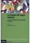 LA LINGUA DEI SEGNI ITALIANA. COMUNICAZIONE VISIVO GEST