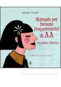 MANUALE PER INCAUTE FREQUENTATRICI DI AA (ANALFABETI AFFETTIVI). CONSIGLI PRATIC