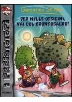 PER MILLE OSSICINI, VIA COL BRONTOSAURO!