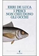 PESCI NON CHIUDONO GLI OCCHI (I)