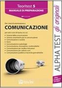 TEORITEST 5. MANUALE DI PREPARAZIONE AI TEST DI AMMISSIONE ALL`AREA COMUNICAZION