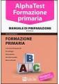 ALPHA TEST FORMAZIONE PRIMARIA MANUALE DI PREPARAZIONE