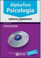 ALPHA TEST PSICOLOGIA ESERCIZI COMMENTATI