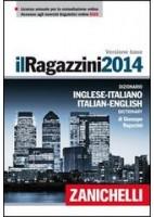 IL RAGAZZINI 2014. DIZIONARIO INGLESE ITALIANO, ITALIANO INGLESE. CON AGGIORNAMENTO ONLINE